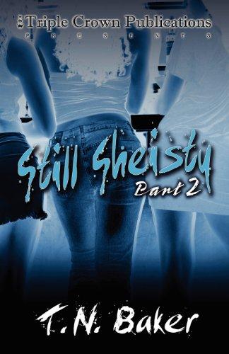 9780976234906: Still Sheisty, Part 2 (Triple Crown Publications Presents)