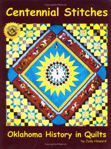 Centennial Stitches: Oklahoma History in Quilts