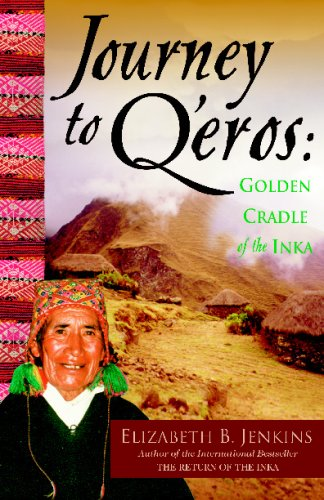 Journey to Q'eros: Golden Cradle of the Inka: Jenkins, Elizabeth B.