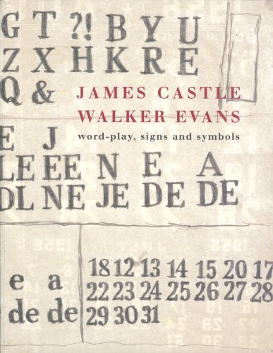 9780976239598: James Castle / Walker Evans: Word-Play, Signs and Symbols [exhibition: May-August 2006]