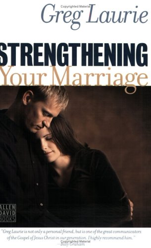 Strengthening Your Marriage (0976240041) by Greg Laurie