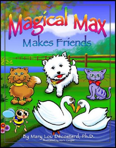 Magical Max Makes Friends: Mary Lou D�costerd