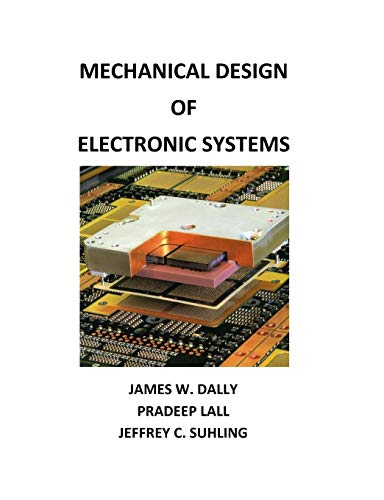 Mechanical Design of Electronic Systems: Dally, James W,