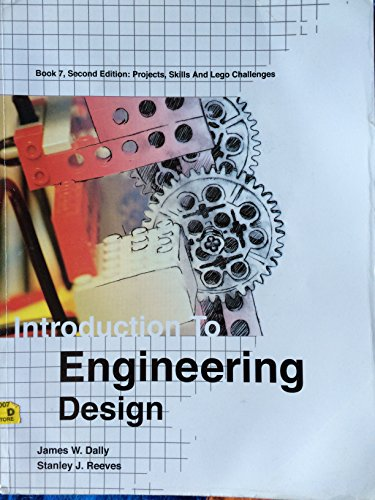 Introduction to Engineering Design : Book 7,: James W. Dally;