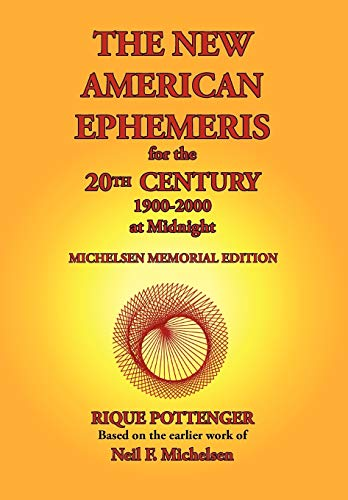 9780976242291: The New American Ephemeris for the 20th Century, 1900 to 2000 at Midnight: Michelsen Memorial Edition