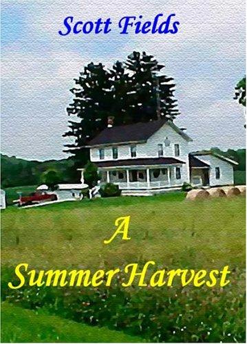 A Summer Harvest by Scott Fields 2004 Paperback
