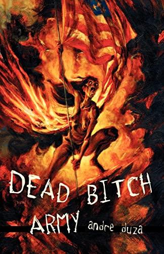 DEAD BITCH ARMY: Duza, Andre