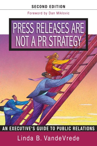 9780976252719: Press Releases Are Not a PR Strategy