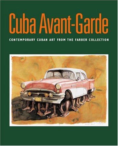 CUBA AVANT-GARDE: CONTEMPORARY CUBAN ART FROM THE FARBER COLLECTION.: Abelardo G. Mena Chicuri.