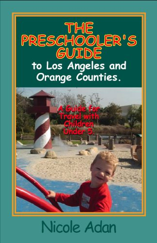 9780976258803: The Preschooler's Guide to Los Angeles & Orange Counties: A Guide for Travel with Children Under 5