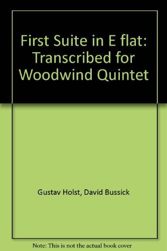9780976265108: First Suite in E flat: Transcribed for Woodwind Quintet