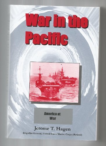 War in the Pacific: America at War: Jerome T. Hagen