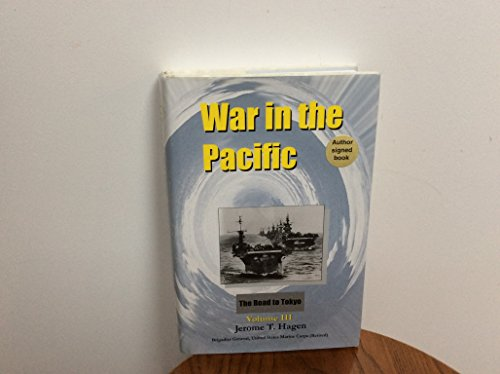 9780976266921: War in the Pacific: Volume III - The Road to Tokyo