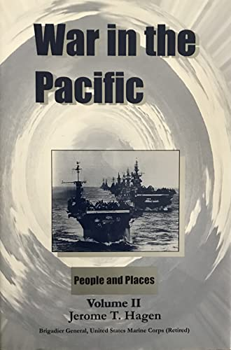 War in the Pacific, Vol. 2: People and Places: Hagen, Jerome T.