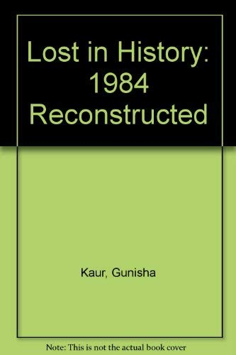 9780976268208: Lost in History: 1984 Reconstructed