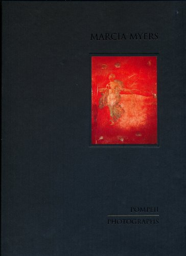 Marcia Myers, Photographs: Pompeii and the Cities of Vesuvius: Myers, Marcia