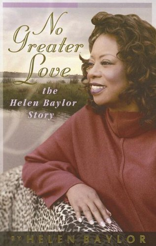 9780976273004: No Greater Love: The Helen Baylor Story