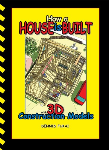 9780976274148: How A House Is Built: with 3D Construction Models [Taschenbuch] by Dennis Fukai