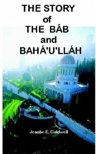 9780976278016: The Story of the Bab & Baha'u'llah