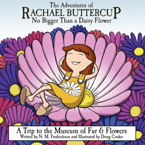 Rachael Buttercup, No Bigger Than A Daisy Flower - A Trip To The Museum of Fur & Flowers: ...