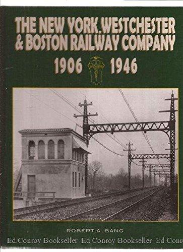 The New York Westchester & Boston: 1906-1946: Robert Bang,