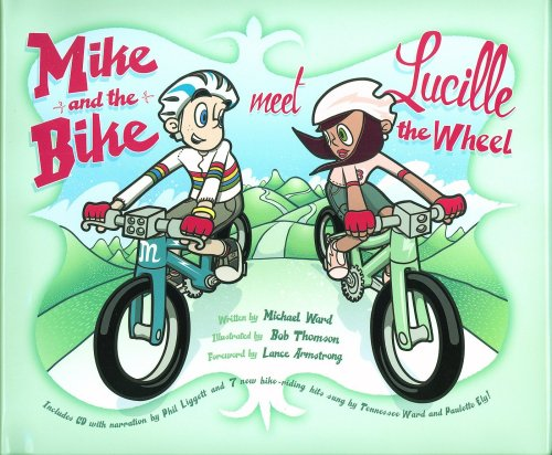 9780976280095: Mike and the Bike Meet Lucille the Wheel