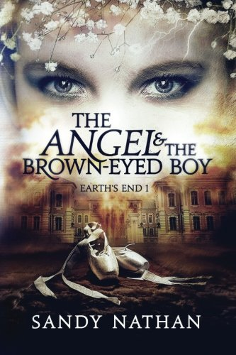 9780976280903: The Angel & the Brown-Eyed Boy (Earth's End) (Volume 1)