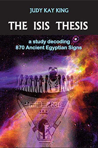 9780976281405: The Isis Thesis: a study decoding 870 Ancient Egyptian Signs