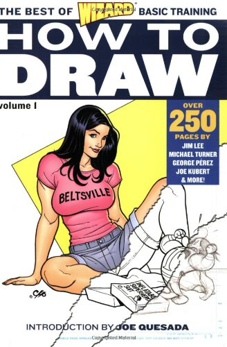 How to Draw: The Best of Basic Training, Vol. 1: Editors of Wizard: The Comics Magazine
