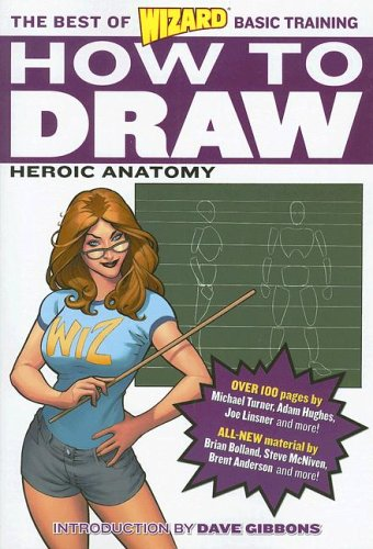 9780976287452: How to Draw: Heroic Anatomy (The Best of Wizard Basic Training)
