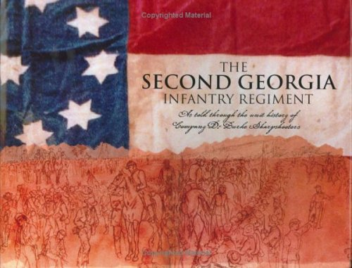 9780976287537: The Second Georgia Infantry Regiment: As Told Through the History of Company D: Burke Sharpshooters