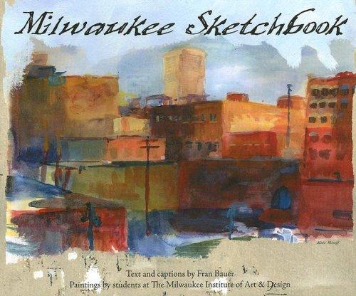 Milwaukee Sketchbook (City Sketchbooks): Fran Bauer
