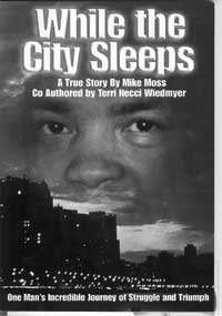 9780976300304: While The City Sleeps: A True Story Story By Mike Moss
