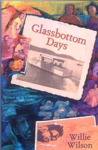 Glassbottom Days: Willie Wilson