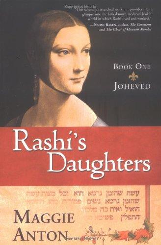 Rashi's Daughters, Book 1: Joheved: Maggie Anton