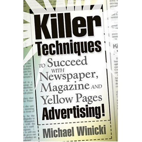 9780976307303: Killer Techniques to Succeed with Newspaper, Magazine and Yellow Pages Advertising