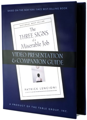 9780976309024: The Three Signs of a Miserable Job: DVD Presentation and Companion Guide