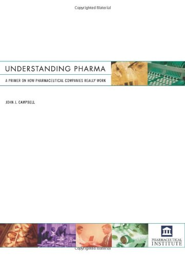 9780976309604: Understanding Pharma: A Primer on How Pharmaceutical Companies Really Work