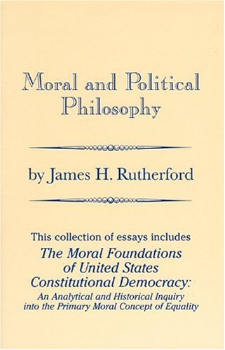 9780976309703: Moral and Political Philosophy