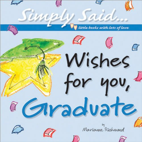 Wishes for You, Graduate: Simply Said.Little Books: Marianne Richmond