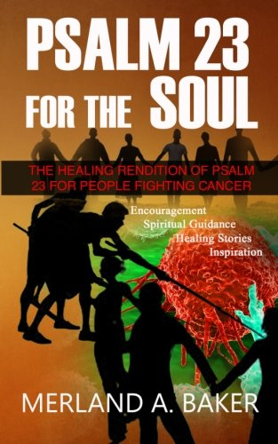 9780976312147: Psalm 23 For The Soul: The Healing Rendition Of Psalm 23 For People Fighting Cancer (Volume 1)