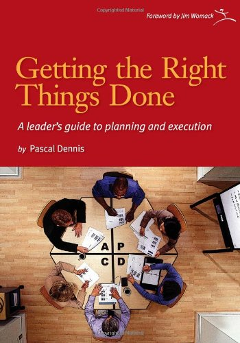 9780976315261: Getting the Right Things Done: A Leader's Guide to Planning and Execution