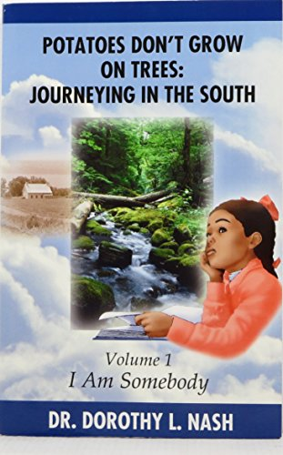 9780976318705: Potatoes Don't Grow on Trees (TM): Journeying in the South (Volume 1: I Am Somebody)