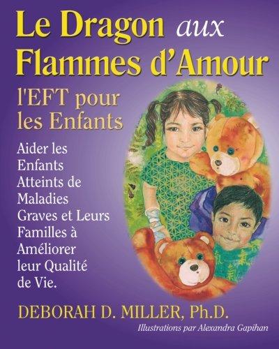 9780976320081: Le Dragon aux Flammes d'Amour: l'EFT pour les Enfants (French Edition)