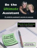 9780976326809: Be the Ultimate Assistant A celebrity assistant's secrets to success