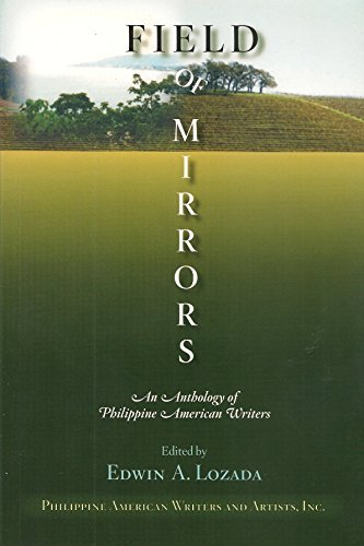 Field of Mirrors: An Anthology of Philippine American Writers: Edwin A. Lozada (Editor)
