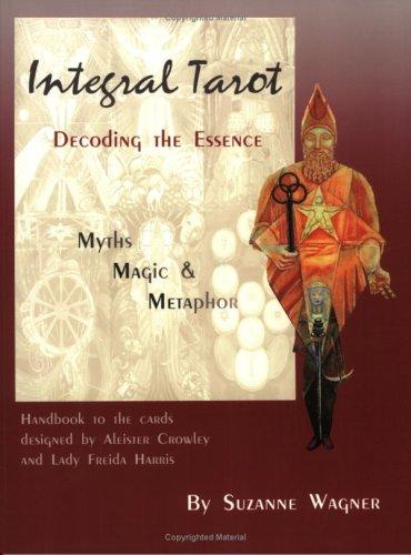 9780976333104: Integral Tarot: Decoding the Essence: Myths, Magic, And Metaphor