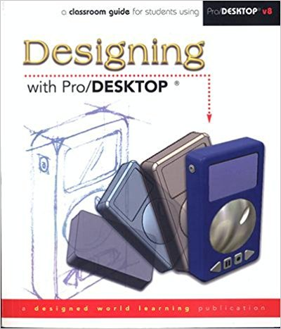 9780976335108: Designing With Pro/Desktop! A classroom Guide to Students Using Pro-Desktop v8!