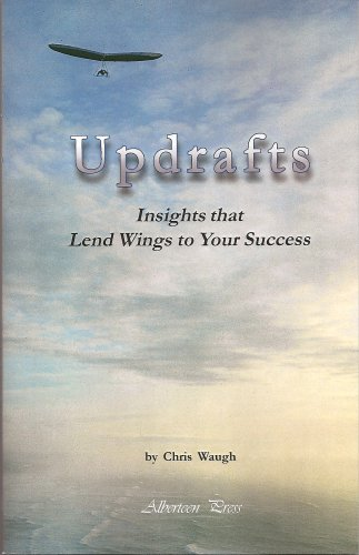 Updrafts: Insights that Lend Wings to Your Success: Chris Waugh