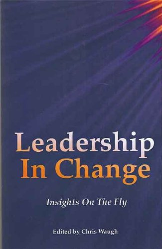 9780976335863: Leadership In Change: Insights On The Fly